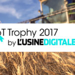 "IoT Trophy by l'Usine Digitale - ""Smart agriculture"" prize sponsored by BNP Paribas Leasing Solutions"