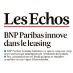 Les Echos, BNP Paribas innove dans le leasing